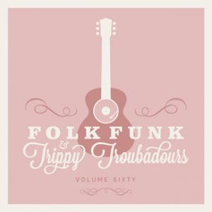 folk funk and trippy troubadours