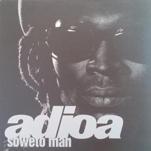 Soweto Man - Adioa
