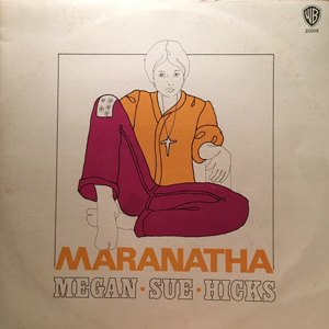 Megan Sue Hicks ‎– Maranatha