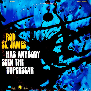 Rod St. James ‎– Has Anybody Seen The Superstar