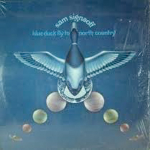Sam Signaoff ‎– Blue Duck Fly To North Country