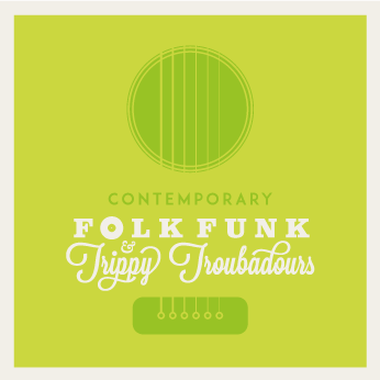 Contemporary Look at Folk Funk & Trippy Troubadours #1
