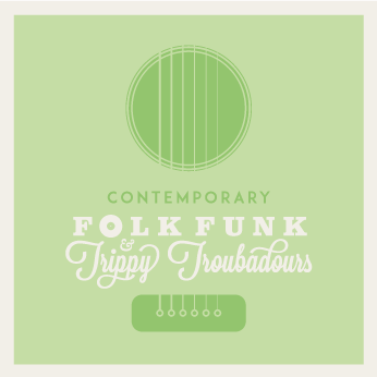 Contemporary Look at Folk Funk & Trippy Troubadours #4