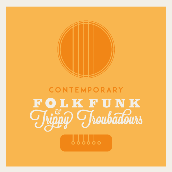 Contemporary Look at Folk Funk & Trippy Troubadours #5