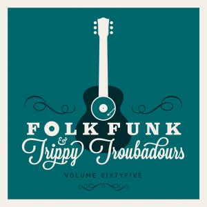 FOLK FUNK & TRIPPY TROUBADOURS VOLUME 65