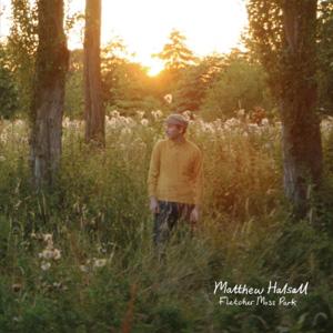 Matthew Halsall – Fletcher Moss Park