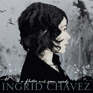 Ingrid Chavez ‎– A Flutter And Some Words