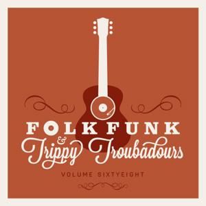 Folk Funk and Trippy Troubadours 68