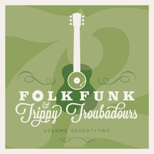 Folk Funk and Trippy Troubadours 72
