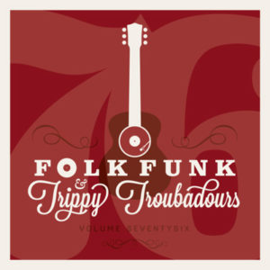 Folk Funk & Trippy Troubadours 76