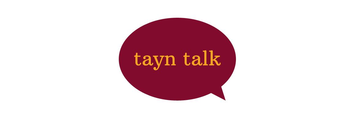 Tayn Talk